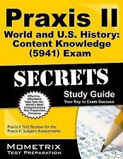 Praxis II World and U. S. History Content Knowledge (5941) Exam Secrets :...