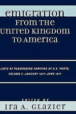 Emigration from the United Kingdom to America Ser.: Lists of Passengers...