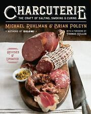 Charcuterie : The Craft of Salting, Smoking, and Curing by Brian Polcyn and...