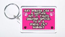 Any Women Mother, Someone Special Bengal Cat Mummy Keyring, Ideal Present/Gift