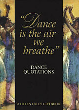 Dance is the Air We Breathe: Dance Quotations (Art & Leisure),,New Book mon00000