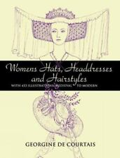 Dover Fashion and Costumes Ser.: Women's Hats, Headdresses and Hairstyles :...