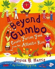 Beyond Gumbo : Creole Fusion Food from the Atlantic Rim-ExLibrary