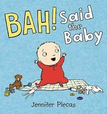 Bah! Said the Baby by Jennifer Plecas (2015, Picture Book)