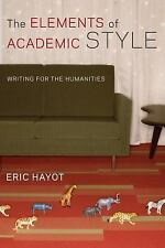NEW - The Elements of Academic Style: Writing for the Humanities