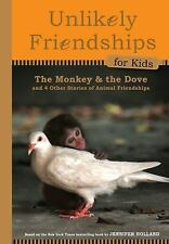 Unlikely Friendships for Kids: The Monkey & the Dove: And Four Other Stories of