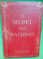 LE SECRET DES MACHINES LOCOMOTIVE PAQUEBOTS ACIERIES RAOUL DUVAL