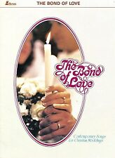 """""""The Bond of Love"""" - Contemporary Songs for Christian Weddings - 1979 - Lillenas"""