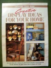 Creating Your Home: Creative Display Ideas for Your Home (1997, Paperback)