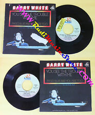 LP 45 7'' BARRY WHITE You see the trouble with me I'm so blue you no cd mc dvd*