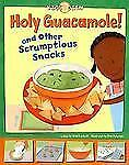 Holy Guacamole!: and Other Scrumptious Snacks (Kids Dish)-ExLibrary