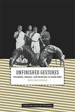 South Asia Across the Disciplines Ser.: Unfinished Gestures : Devadasis,...