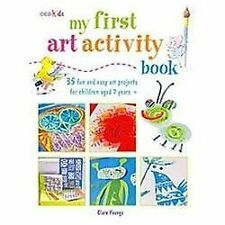 My First Art Activity Book: 35 Fun and Easy Art Projects for Children Ages 7 Yea