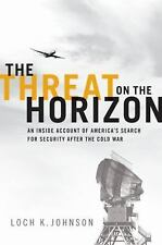 The Threat on the Horizon: An Inside Account of America's Search for Security af