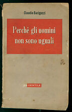 BARIGOZZI CLAUDIO PERCHE' GLI UOMINI NON SONO UGUALI GENTILE 1944 BIOLOGIA