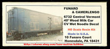 Funaro F&C 6732  CENTRAL VERMONT Railway  CV 40' Wood MILK CAR Dairy  WET NOODLE