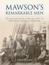 Mawson's Remarkable Men: The Personal Stories of the Epic 1911-14 - Brand New
