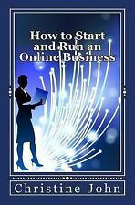 How to Start and Run an Online Business by Christine John (2013, Paperback)