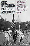 One Hundred Percent American: The Rebirth and Decline of the Ku Klux Klan in the