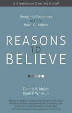 Reasons to Believe : Thoughtful Responses to Life's Tough Questions (2016,...
