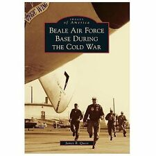 Beale Air Force Base During the Cold War (Images of America), Quest, James B., N