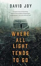Where All Light Tends to Go by David Joy (2016, Paperback)