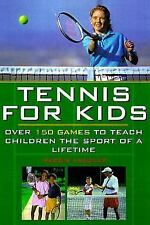 Tennis For Kids: Over 150 Games to Teach Children the Sport of a Lifetime by Va