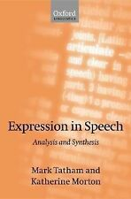 Expression in Speech : Analysis and Synthesis by Mark Tatham and Katherine...