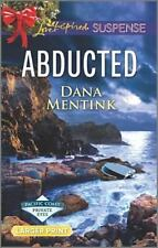 Pacific Coast Private Eyes: Abducted by Dana Mentink (2016, Paperback, Large Ty…
