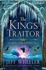 The Kingfountain: The King's Traitor 3 by Jeff Wheeler (2016, Paperback)