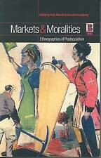 Markets and Moralities: Ethnographies of Postsocialism, , Very Good, Paperback