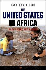 The United States in Africa: Bush Policy and Beyond (African Arguments), Copson,