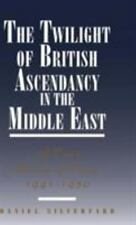 The Twilight of British Ascendancy in the Middle East Case Study of Iraq
