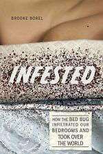 Infested: How the Bed Bug Infiltrated Our Bedrooms and Took Over the World HC