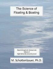 The Science of Floating and Boating : Data and Graphs for Science Lab: Volume...