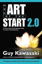 The Art of the Start 2. 0 : The Time-Tested, Battle-Hardened Guide for Anyone...