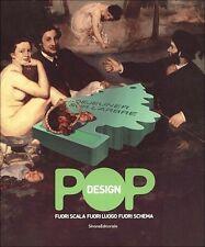 Pop Design Fuori scala, fuori luogo, fuori schema Silvana 2008
