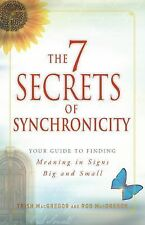 The 7 Secrets of Synchronicity: Your guide to Finding Meaning in Coincidences Bi