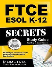 FTCE ESOL K-12 Secrets Study Guide : FTCE Subject Test Review for the Florida...