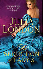 The Seduction of Lady X by Julia London (Paperback, 2012)