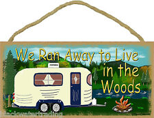 "We Ran Away To Live In The Woods Camp Camping Sign Camper Plaque 5""x10"""