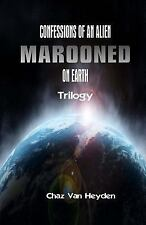Confessions of an Alien Marooned on Earth TRILOGY