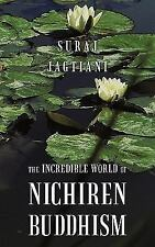 The Incredible World of Nichiren Buddhism by Suraj Jagtiani (2011, Paperback)