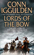 Lords of the Bow (Conqueror 2), By Conn Iggulden,in Used but Acceptable conditio