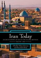 Iran Today: An Encyclopedia of Life in the Islamic Republic, Volume 1: A-K