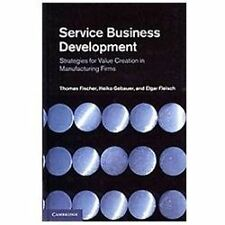 Service Business Development : Strategies for Value Creation in Manufacturing...