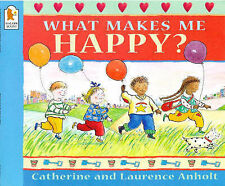 What Makes Me Happy? Catherine Anholt, Laurence Anholt Very Good Book