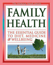 Family Health: The Essential Guide To Diet, Medicine & Wellbeing
