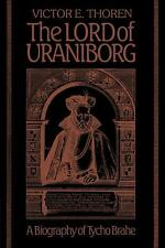 The Lord of Uraniborg : A Biography of Tycho Brahe by Victor E. Thoren (2007,...