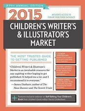 2015 Children's Writer's & Illustrator's Market: The Most Trusted Guid-ExLibrary
